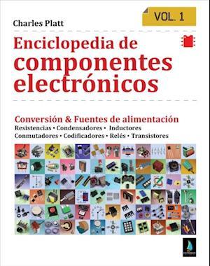 Enciclopedia de componentes electronicos. Vol 1 af Charles Platt