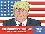 Presidente Trump/ President Trump af Pablo Rios