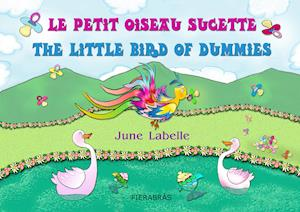 Le petit oiseau sucette - The little bird of dummies