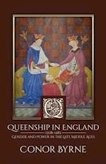 Queenship in England: 1308-1485 Gender and Power in the Late Middle Ages