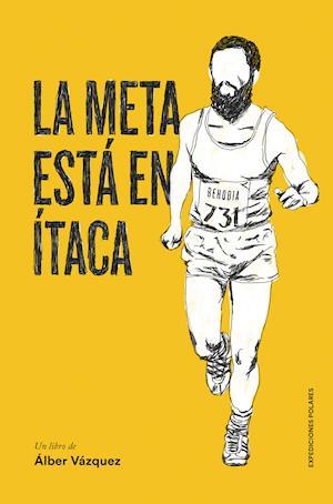 La meta está en Itaca af Alber Vazquez