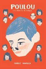 Poulou y el resto de mi familia / Poulou and the Rest of my Family af Camille Vannier