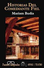 Historias del Comediante Fiel af Mariam Budia
