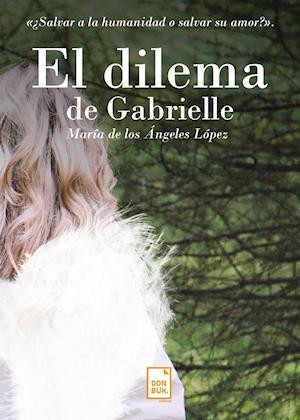 El dilema de Gabrielle af Mª De Los Ángeles López