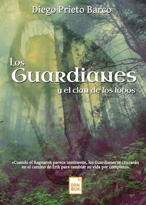 Los guardianes y el clan de los lobos af Diego Prieto Barco