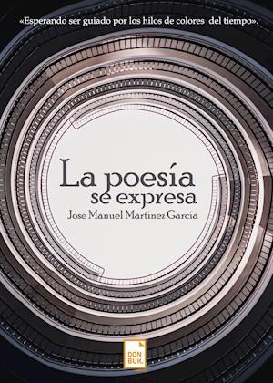 La poesía se expresa af José Manuel Martínez García