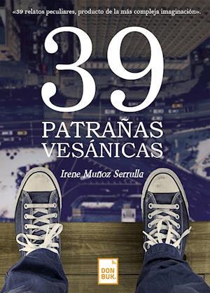 39 Patrañas vesánicas af Irene Munoz Serrulla