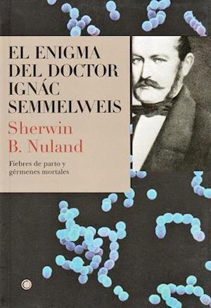 El enigma del doctor Ignác Semmelweis