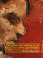 Todavia No Cumpli Cincuenta y Ya Estoy Muerto af Javier Chiabrando