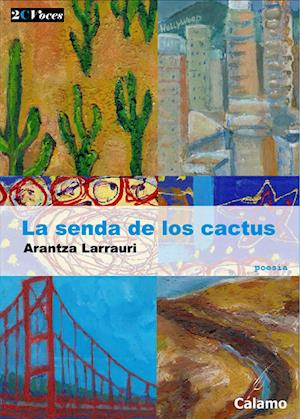 La senda de los cactus af Arantza Larrauri
