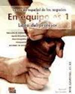 En Equipo.Es Level 1 Teacher's Edition (En Equipo)