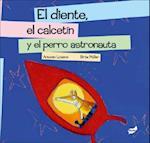 El Diente, el Calcetin y el Perro Astronauta af Antonio Lozano