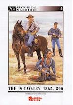 The United States Cavalry, 1865-1890 (Historical Warriors, nr. 5)