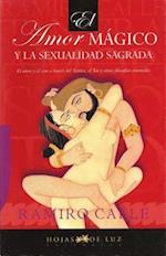 Amor Magico y La Sexualidad Sagrada, El