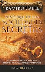 Historia de las Sociedades Secretas = History of Secret Societies