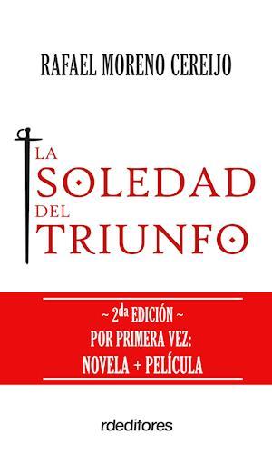 La soledad del triunfo af Rafael Moreno Cereijo