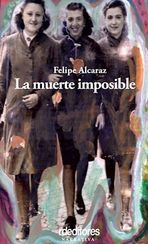 La muerte imposible af Felipe Alcaraz