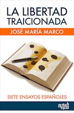 La libertad traicionada af José María Marco Tobarra