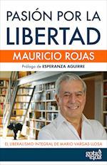Pasión por la libertad af Mauricio Rojas