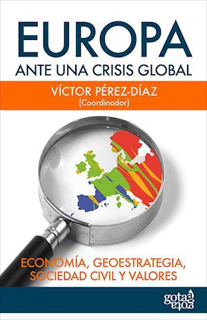 Europa ante una crisis global. Economía, geoestrategia, sociedad civil y valores