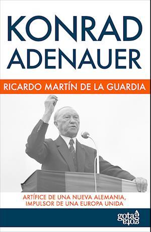 Konrad Adenauer af Ricardo Martín De La  Guardia, Ricardo Martín De La  Guardia