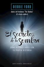 El Secreto de la Sombra = The Secret of the Shadow (Coleccion Psicologia)