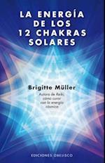 La Energia de los 12 Chakras Solares = The Energy of the 12 Chakras Solar af Brigitte Muller