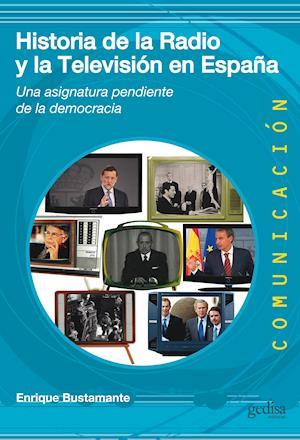 Historia de la radio y la TV en España af Enrique Bustamante