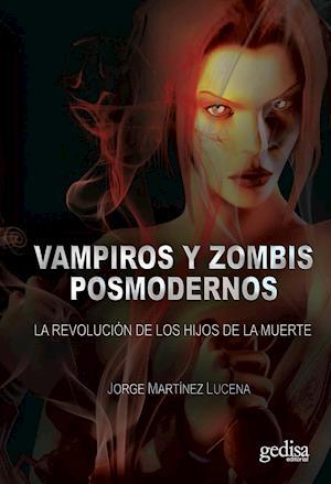 Vampiros y zombies postmodernos
