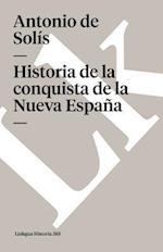 Historia de La Conquista de La Nueva Espana