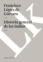 Historia general de las Indias af Francisco Lopez de Gomara
