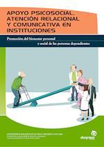 APOYO PSICOSOCIAL, ATENCIÓN RELACIONAL Y COMUNICATIVA EN INSTITUCIONES af Judith Andrés Sendra