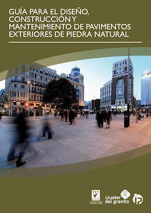 GUÍA PARA EL DISEÑO, CONSTRUCCIÓN Y MANTENIMIENTO DE PAVIMENTOS EXTERIORES DE PIEDRA NATURAL (ESPAÑOL)