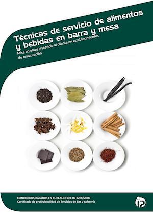 TÉCNICAS DE SERVICIO DE ALIMENTOS Y BEBIDAS EN BARRA Y MESA af Guillermo Montserrat Mota