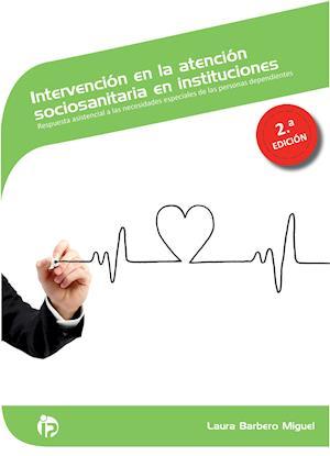 INTERVENCIÓN EN LA ATENCIÓN SOCIOSANITARIA EN INSTITUCIONES (2.ª ED.)