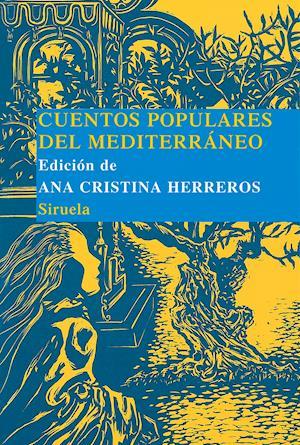 Cuentos populares del Mediterráneo af Ana Cristina Herreros