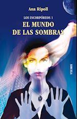Los Incorpóreos 1. EL MUNDO DE LAS SOMBRAS af Ana Ripoll