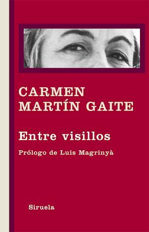 Entre visillos af Carmen Martin Gaite