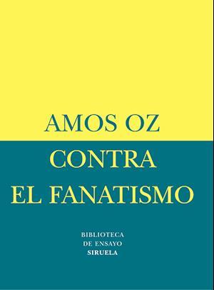 Contra el fanatismo af Amos Oz