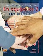 En Equipo.Es Level 3 Teacher's Edition (En Equipo)