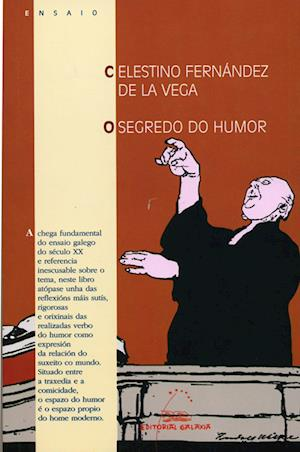 O segredo do humor af Celestino Fernández De La Vega