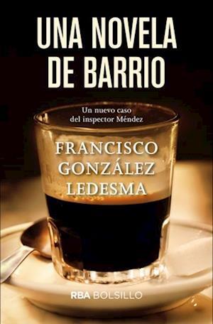 Una novela de barrio.