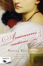 Amaneceres Cautivos = Sunrises Captives af Nieves Hidalgo