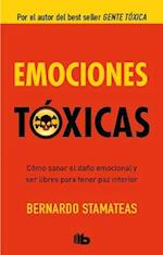 Emociones toxicas / Toxic Emotions af Bernardo Stamateas