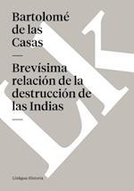 Brevisima relacion de la destruccion de las Indias af Bartolome de Las Casas