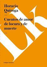 Cuentos de amor de locura y de muerte af Horacio Quiroga
