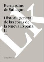 Historia general de las cosas de la Nueva Espana II af Bernardino De Sahagún
