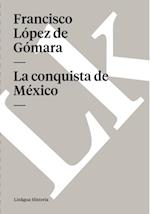 La conquista de Mexico af Francisco Lopez de Gomara