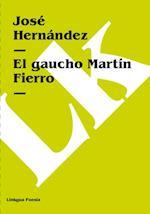 El gaucho Martin Fierro af Jose Hernandez