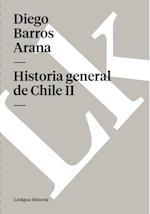 Historia general de Chile II af Diego Barros Arana